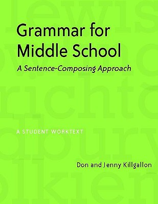 Grammar for Middle School By Killgallon, Don/ Killgallon, Jenny