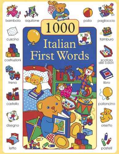 1000 First Words in Italian By Lacome, Susie (ILT)/ Campaniello, Don
